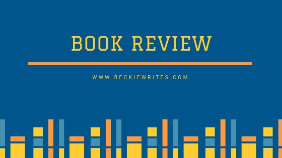"""An image reads, """"Book Review,"""" and includes the web address BeckieWrties.com"""