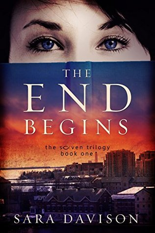 Cover of the End Begins by Sara Davison
