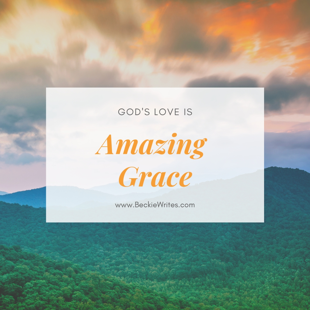 "An image reads, ""God's love is Amazing Grace."" The letters are super"