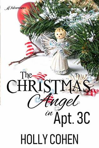 The cover of The Christmas Angel in Apt. 3c by Holly Cohen
