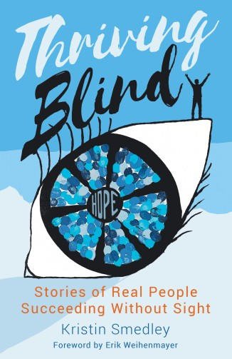 Cover of the book thriving blind is bleu and shows an eye that says hope in the center