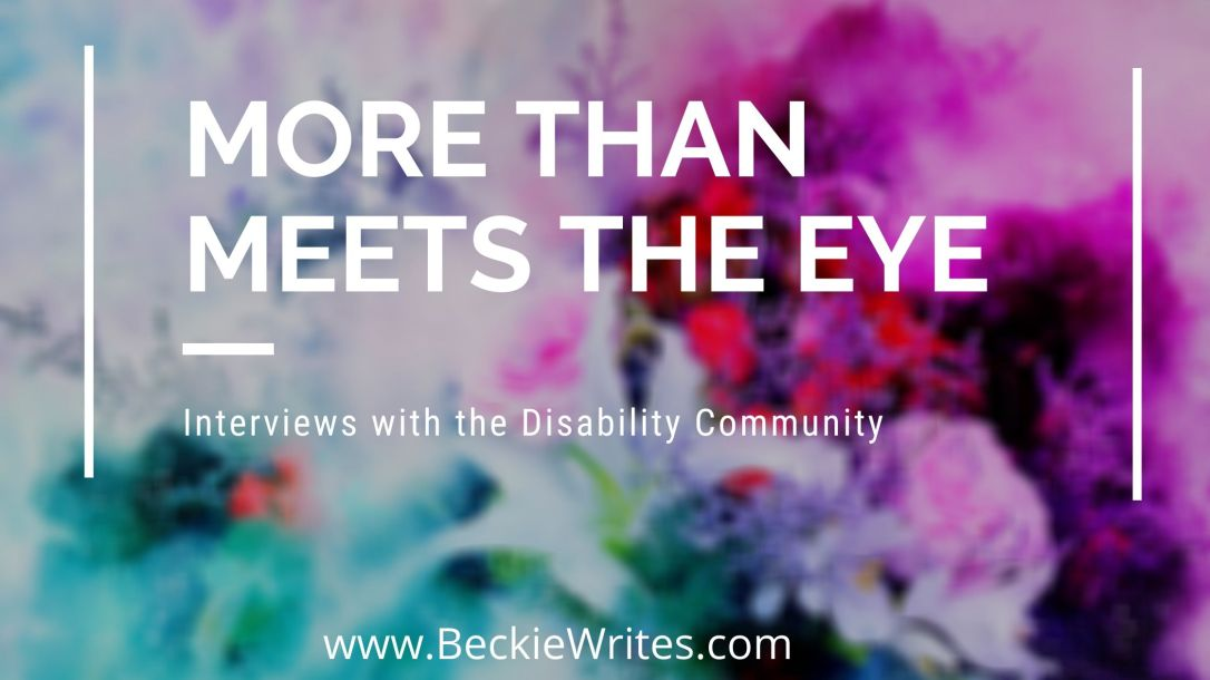 "Banner reads, ""More than meets the eye: interviews with the disability community."""