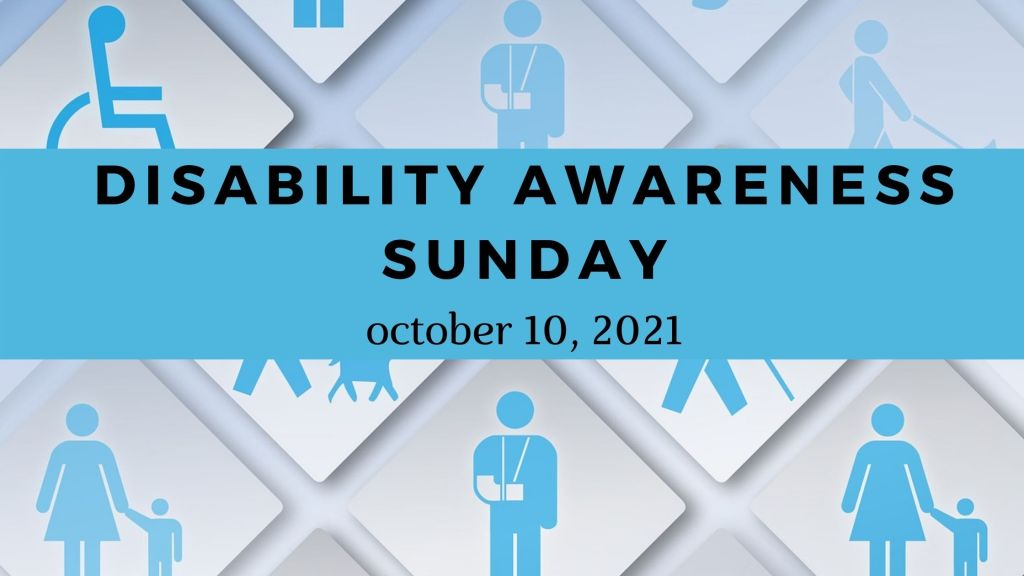 """Image shows a banner with different symbols for disability and reads """"Disability Awareness Sunday October 10, 2021"""""""